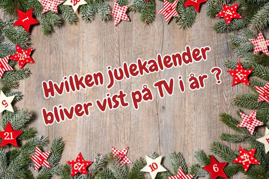 julekalender 2018 - hvilke julekalendere bliver vist i tv i år